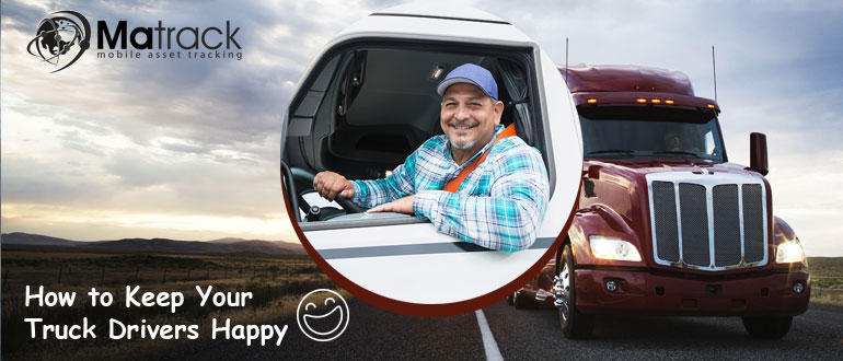 Keep your truck drivers happy