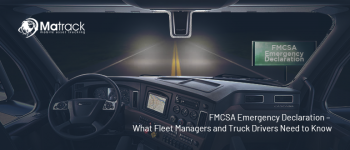 FMCSA Emergency Declaration – What Fleet Managers And Truck Drivers Need To Know