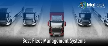 8 Best Fleet Management System to Ensure Smooth Processes