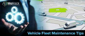 Fleet Vehicle Maintenance: A Comprehensive Guide in 2021