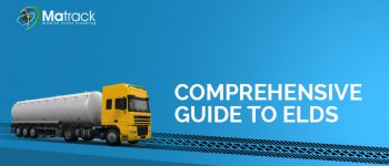 The Complete Guide to Electronic Logging Devices (ELDs)